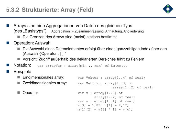 5.3.2	Strukturierte: Array (Feld)
