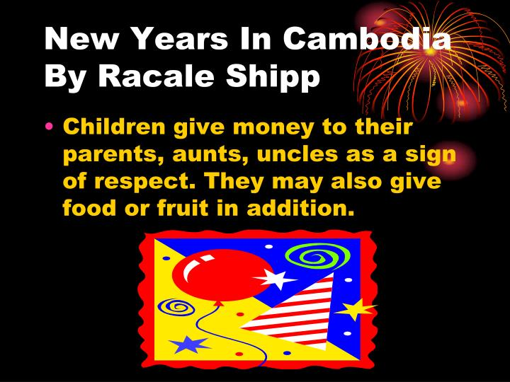 New Years In Cambodia  By Racale Shipp