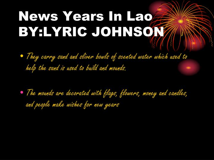 News Years In Lao BY:LYRIC JOHNSON
