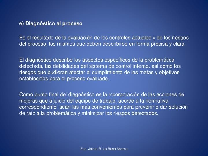 e) Diagnóstico al proceso