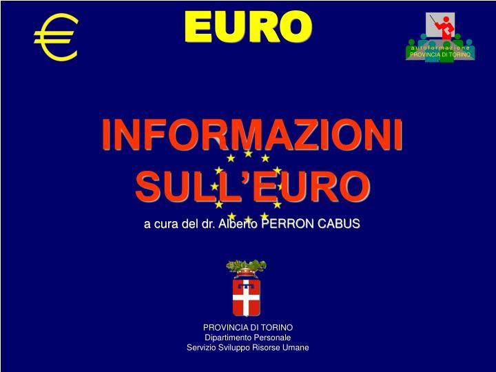 informazioni sull euro a cura del dr alberto perron cabus n.