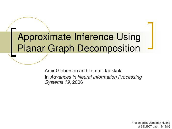 approximate inference using planar graph decomposition n.