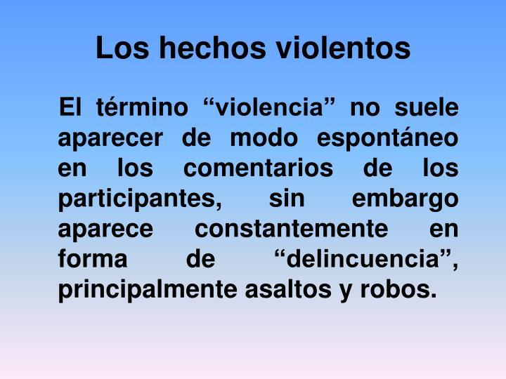 Los hechos violentos