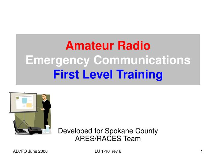 PPT - Amateur Radio Emergency Communications First Level