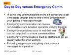 day to day versus emergency comm
