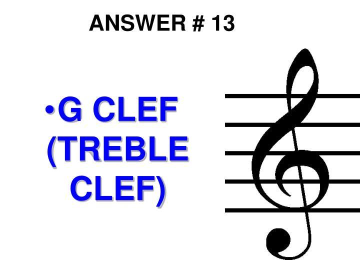 ANSWER # 13