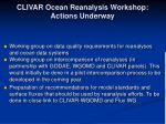 clivar ocean reanalysis workshop actions underway