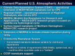 current planned u s atmospheric activities