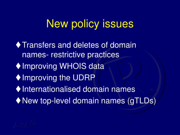 New policy issues