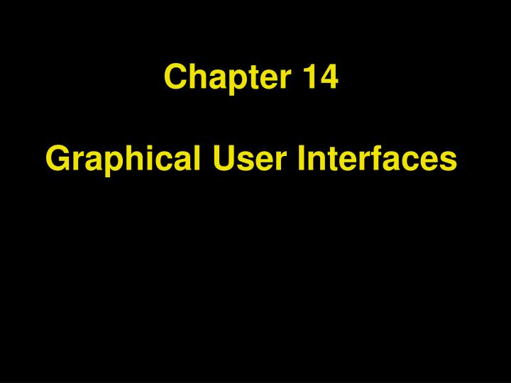 chapter 14 graphical user interfaces n.