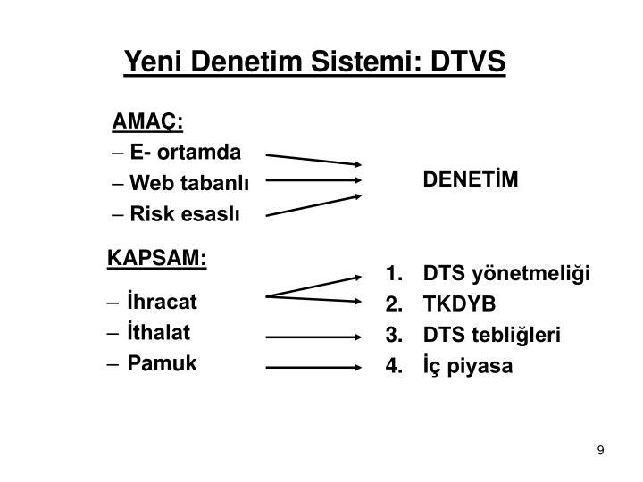 Yeni Denetim Sistemi: DTVS