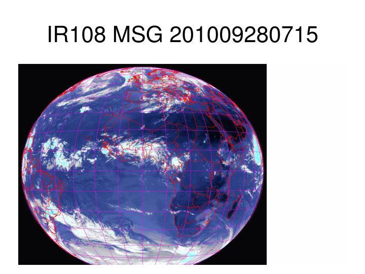 IR108 MSG 201009280715