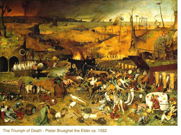 The Triumph of Death - Pieter Brueghel the Elder ca. 1562