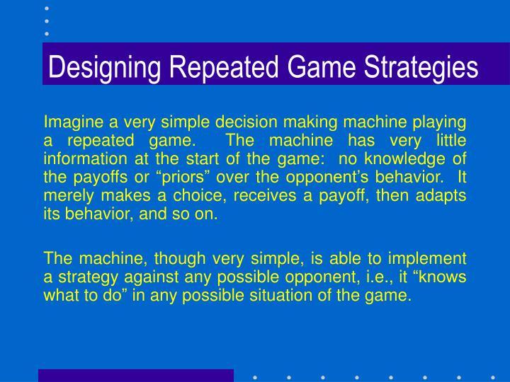 Designing Repeated Game Strategies