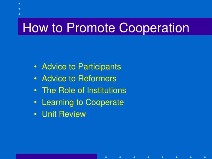 How to Promote Cooperation