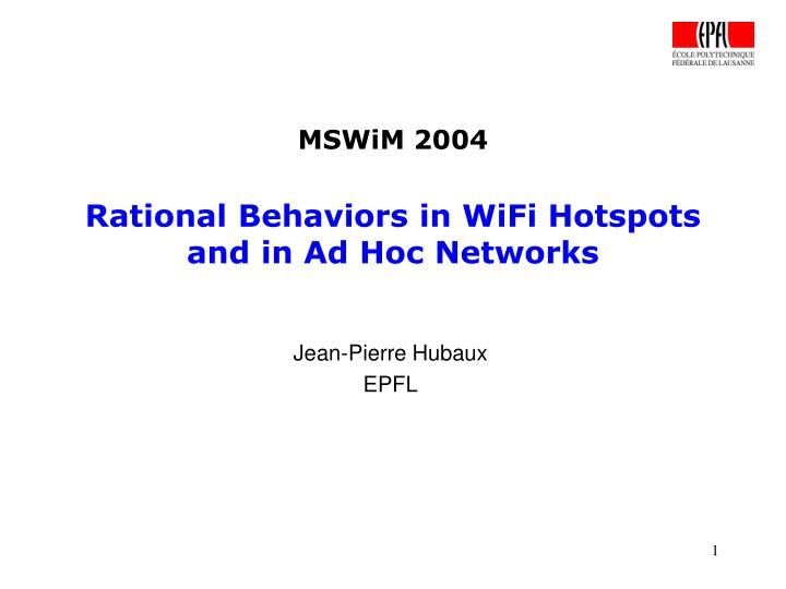 mswim 2004 rational behaviors in wifi hotspots and in ad hoc networks n.