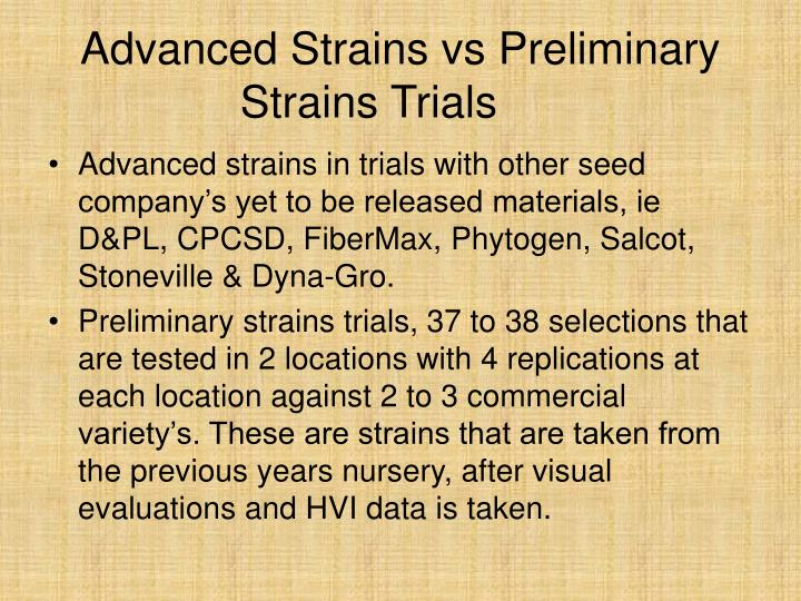 Advanced strains vs preliminary strains trials