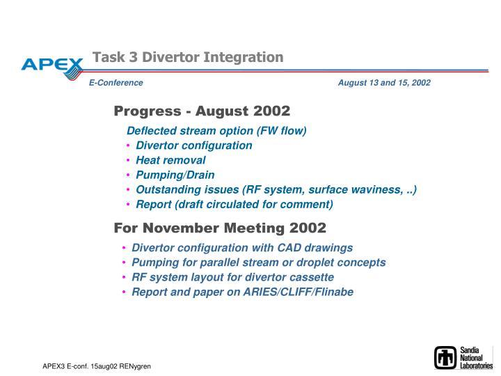 Task 3 Divertor Integration