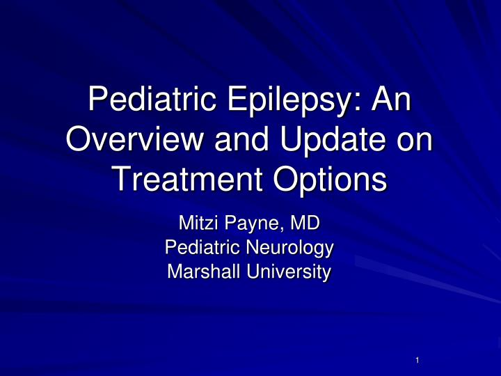 pediatric epilepsy an overview and update on treatment options n.