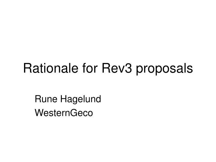 rationale for rev3 proposals n.
