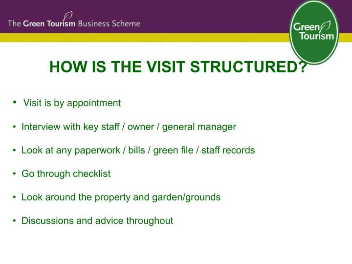 HOW IS THE VISIT STRUCTURED?