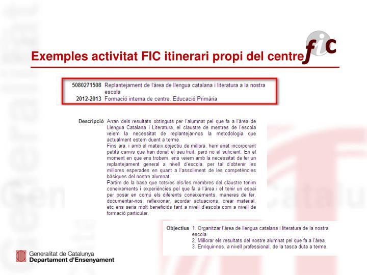 Exemples activitat FIC itinerari propi del centre
