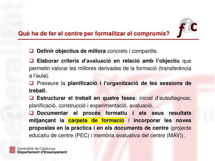 Què ha de fer el centre per formalitzar el compromís?