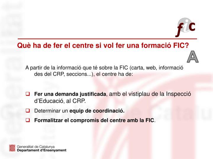Què ha de fer el centre si vol fer una formació FIC?