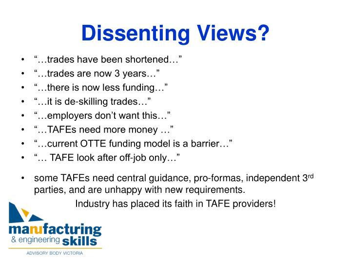 Dissenting Views?