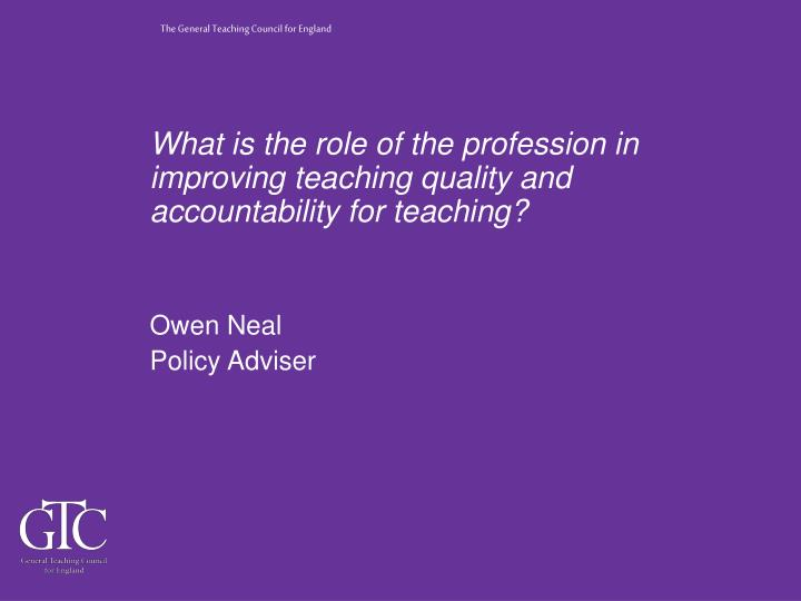 What is the role of the profession in improving teaching quality and accountability for teaching?