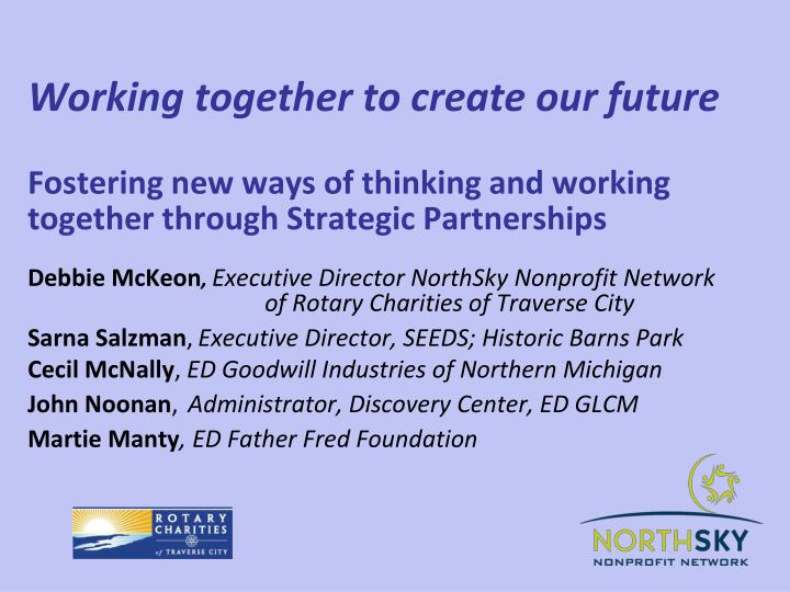 Working together to create our future