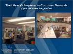 the library s response to customer demands if you can t beat em join em