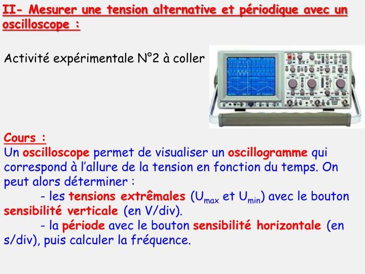 II- Mesurer une tension alternative et périodique avec un oscilloscope :
