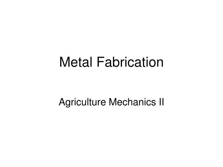 metal fabrication n.