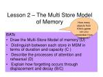 lesson 2 the multi store model of memory