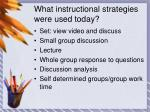 what instructional strategies were used today
