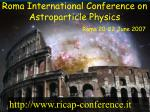 roma international conference on astroparticle physics roma 20 22 june 2007