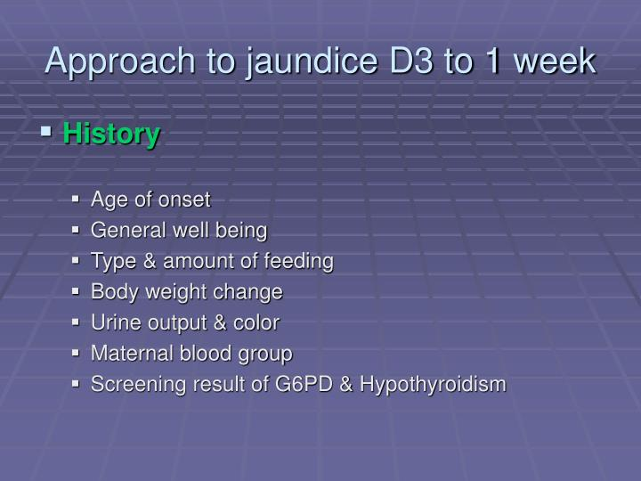 Approach to jaundice D3 to 1 week