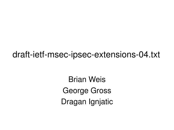 draft ietf msec ipsec extensions 04 txt n.