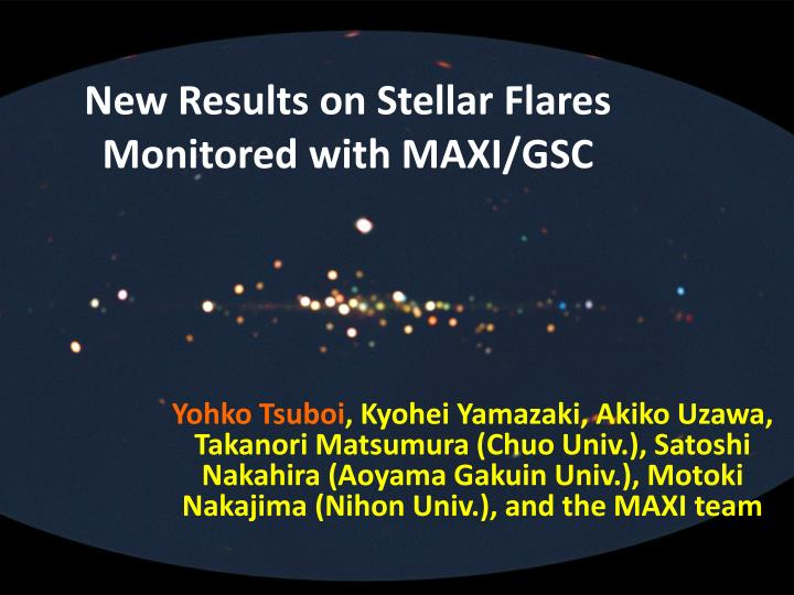 new results on stellar flares monitored with maxi gsc n.