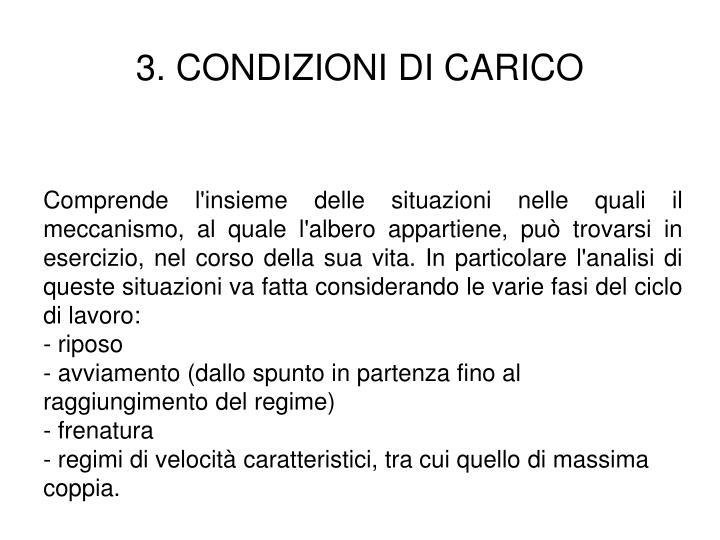 3. CONDIZIONI DI CARICO