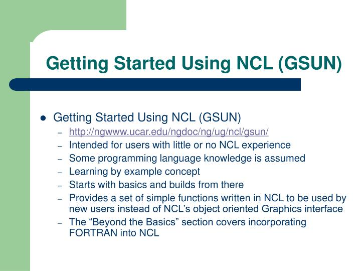 Getting Started Using NCL (GSUN)