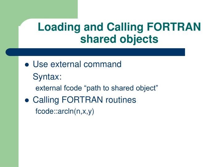 Loading and Calling FORTRAN shared objects