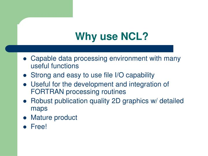 Why use NCL?