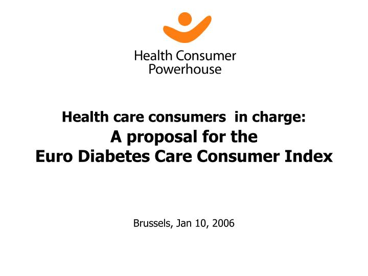 health care consumers in charge a proposal for the euro diabetes care consumer index n.
