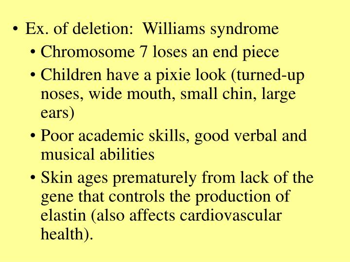 Ex. of deletion:  Williams syndrome