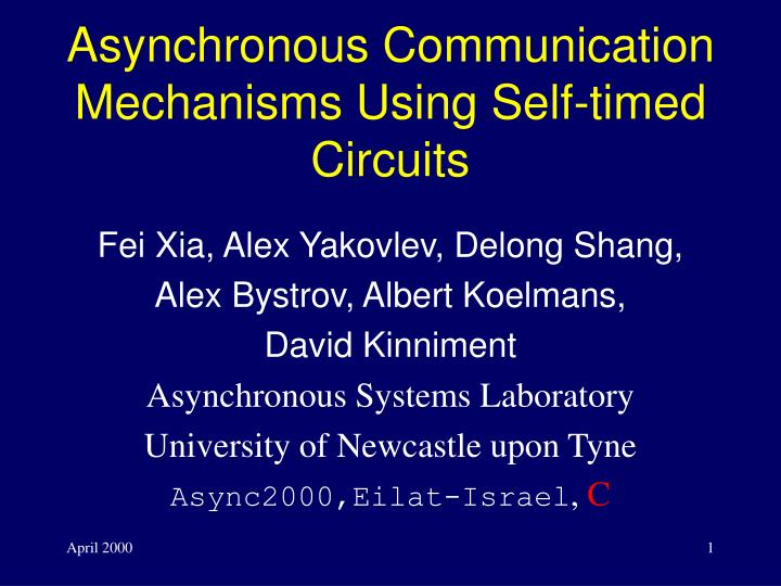 asynchronous communication mechanisms using self timed circuits n.