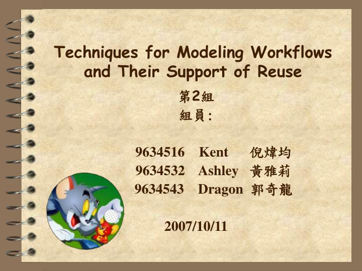 Techniques for modeling workflows and their support of reuse