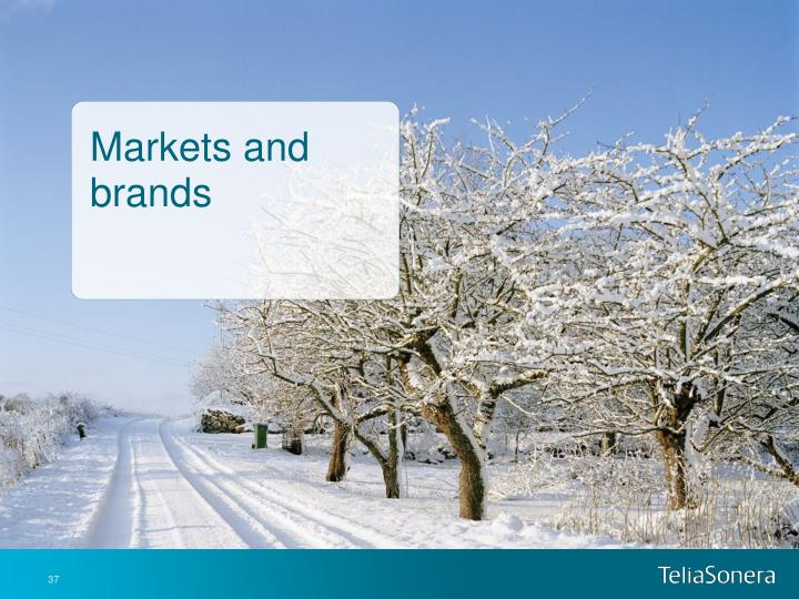 Markets and brands