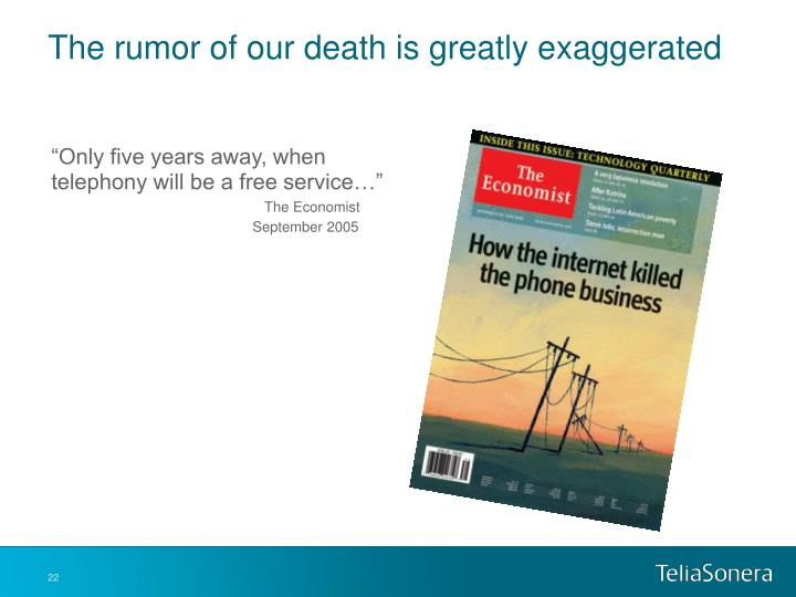 The rumor of our death is greatly exaggerated